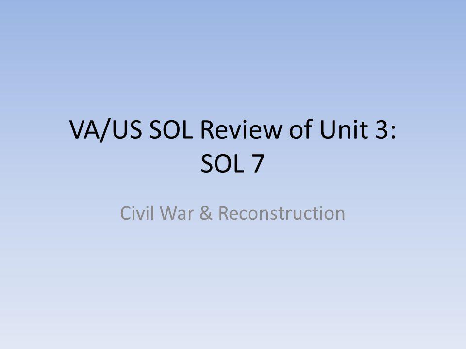 VA/US SOL Review of Unit 3: SOL 7