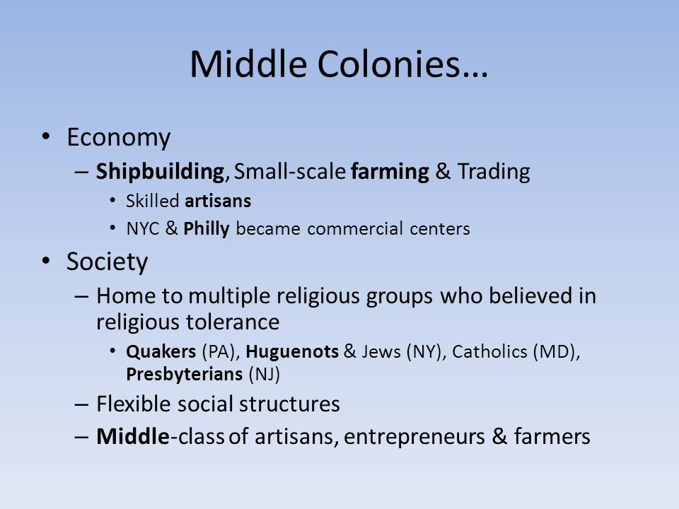 Middle Colonies… Economy Society