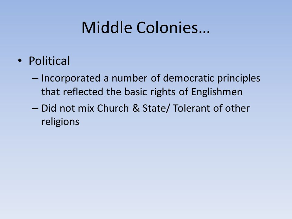 Middle Colonies… Political