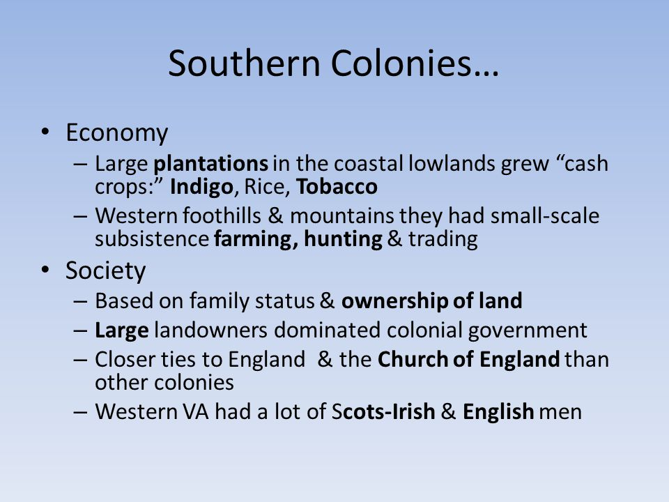 Southern Colonies… Economy Society