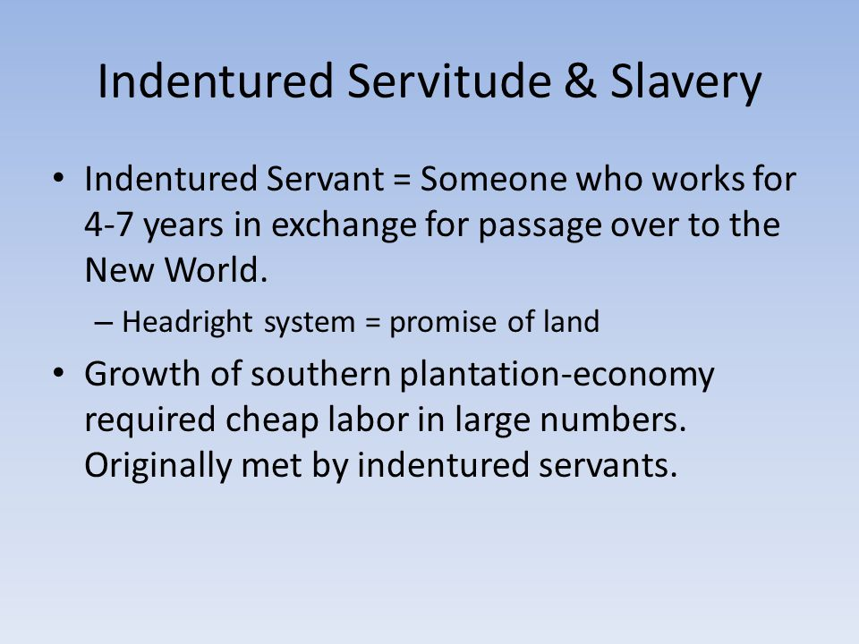 Indentured Servitude & Slavery