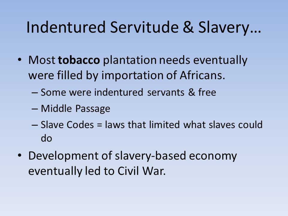 Indentured Servitude & Slavery…