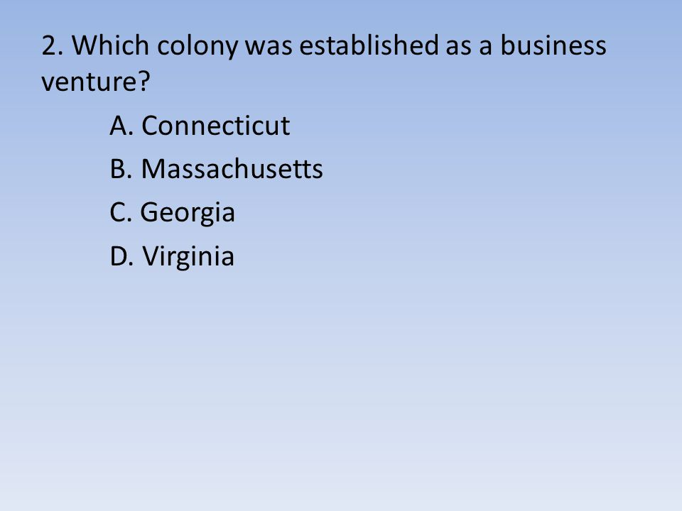 2. Which colony was established as a business venture.