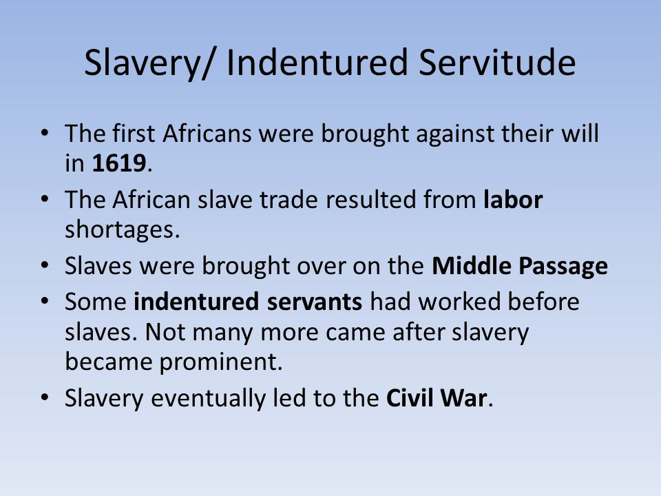 Slavery/ Indentured Servitude