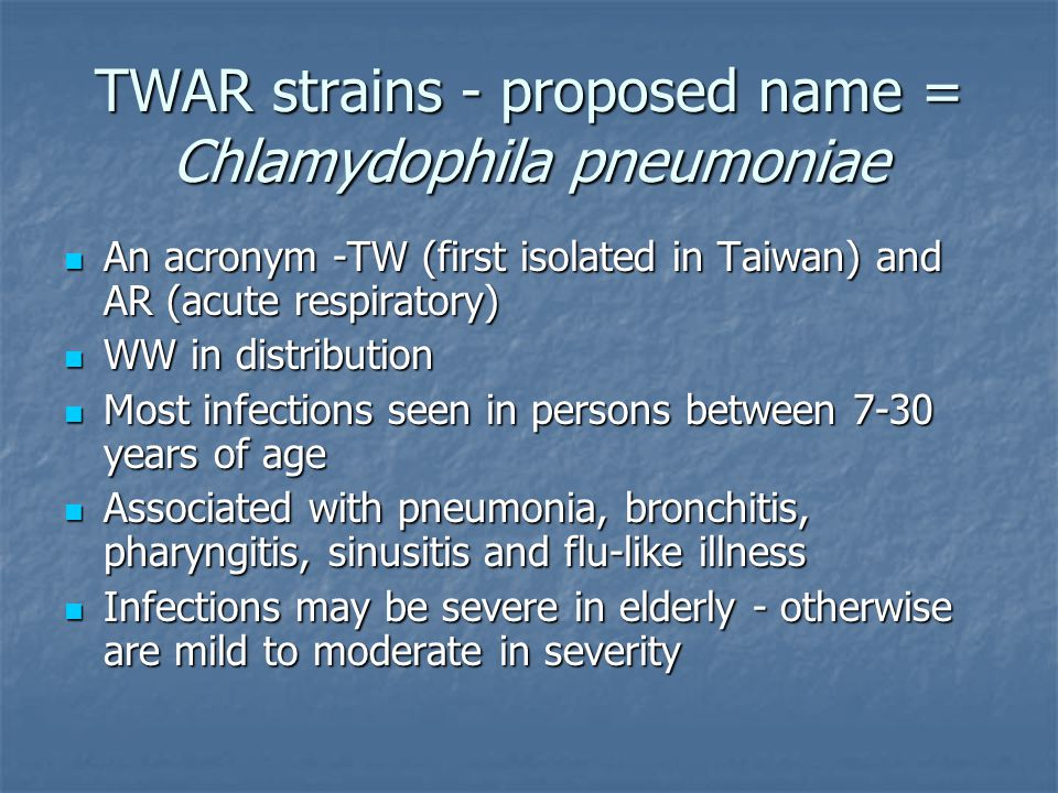 TWAR strains - proposed name = Chlamydophila pneumoniae