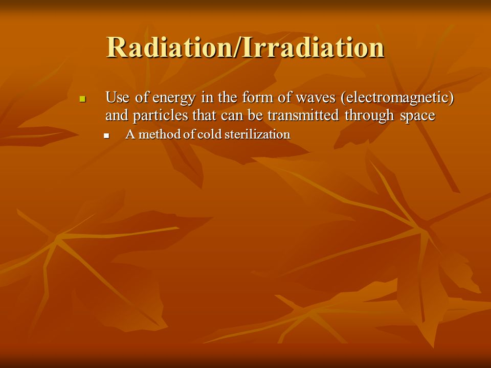 Radiation/Irradiation