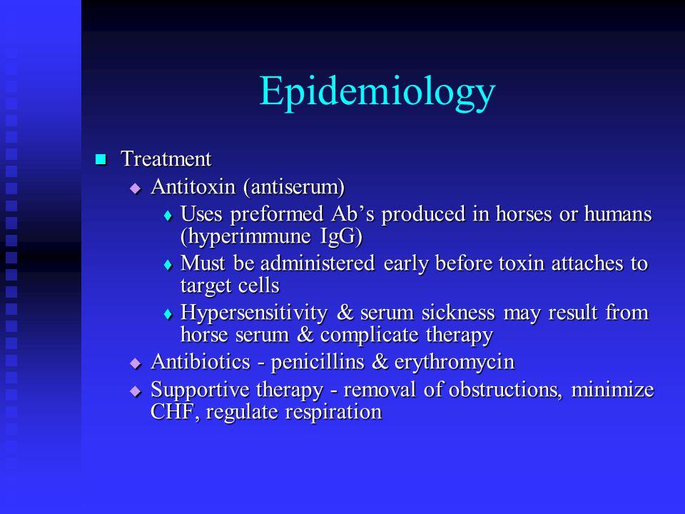 Epidemiology Treatment Antitoxin (antiserum)
