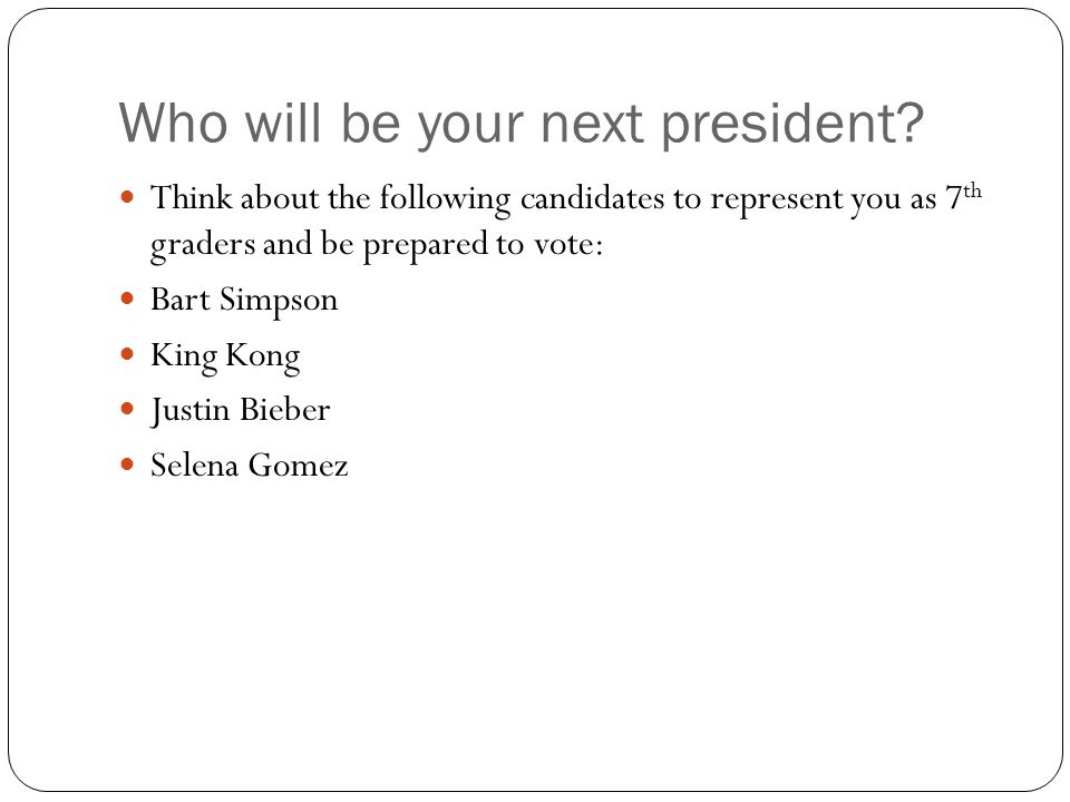 Who will be your next president