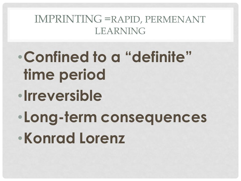 Imprinting =RAPID, PERMENANT LEARNING