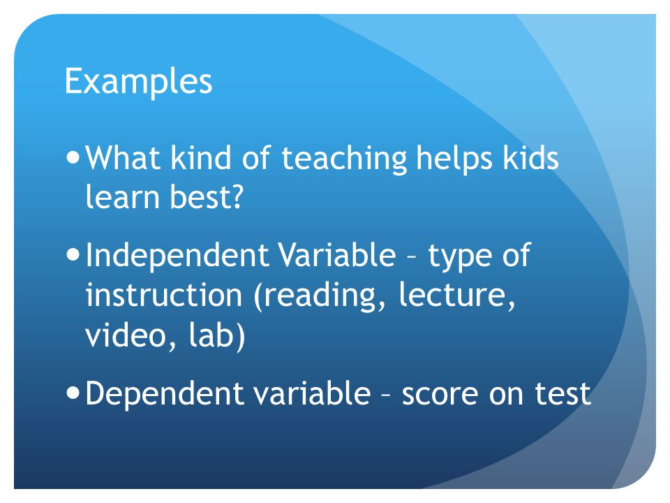 Examples What kind of teaching helps kids learn best