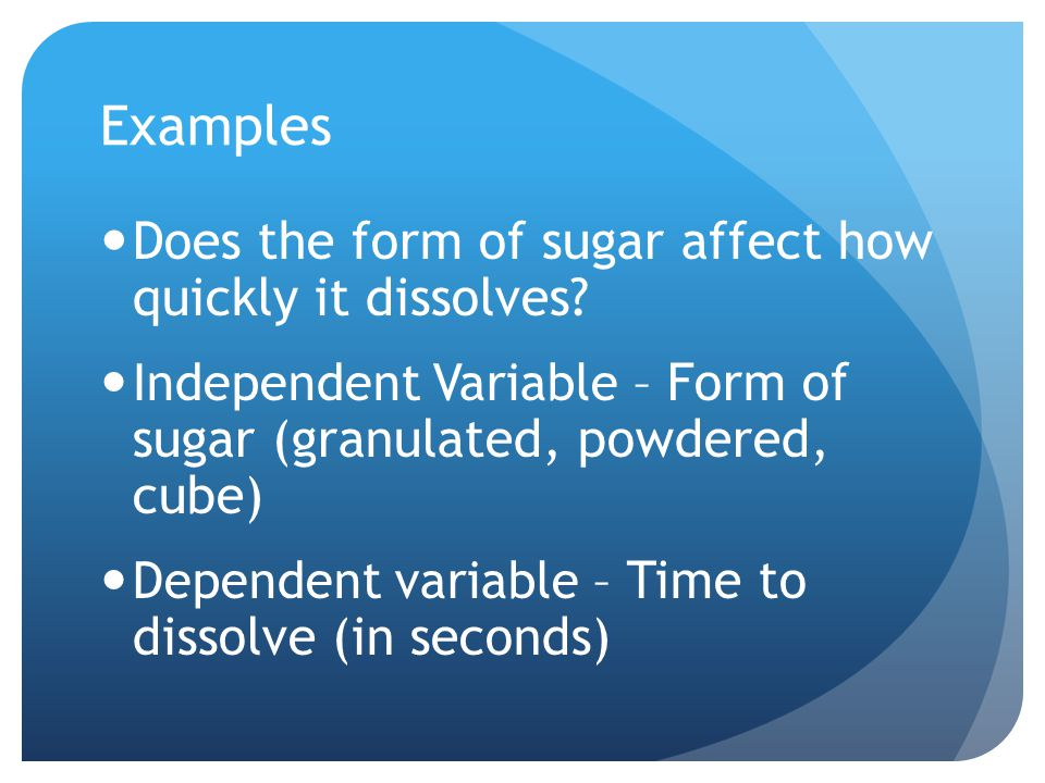 Examples Does the form of sugar affect how quickly it dissolves