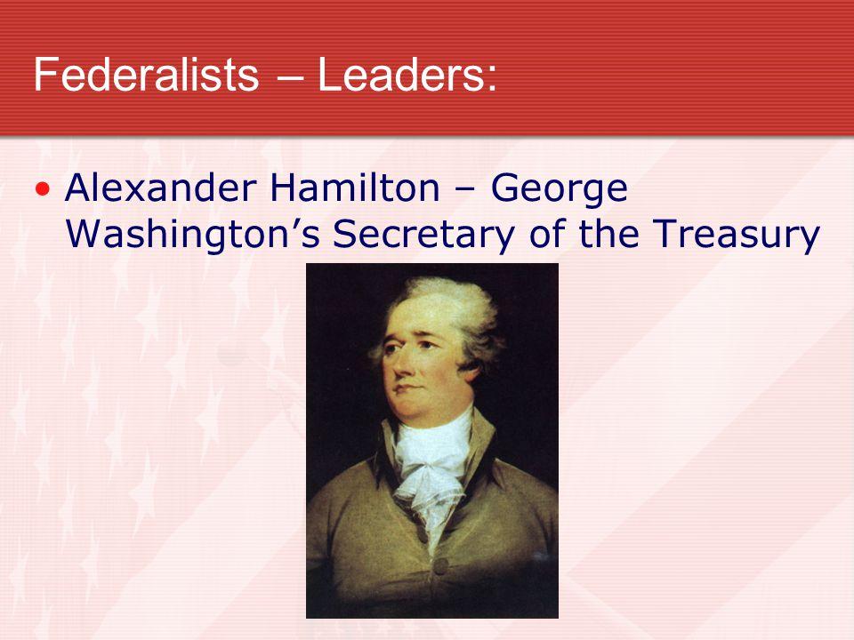 Federalists – Leaders: