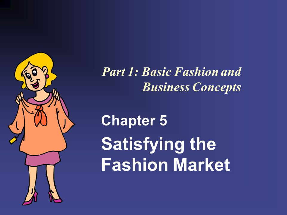 Part 1: Basic Fashion and Business Concepts