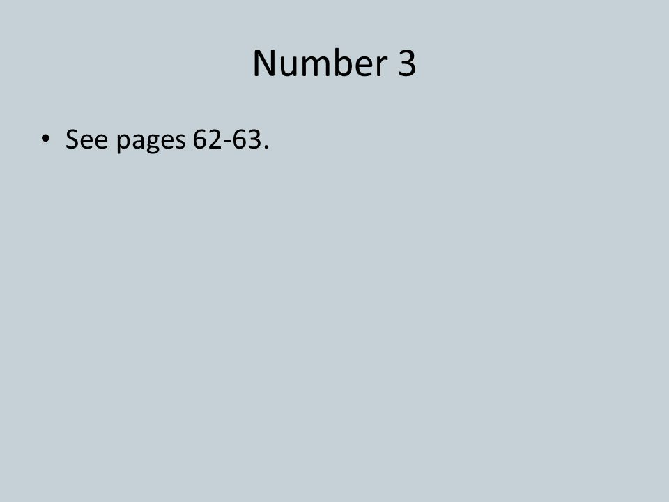 Number 3 See pages 62-63.