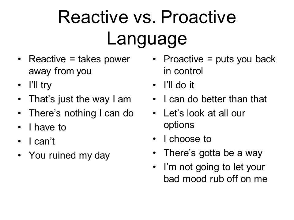 Reactive vs. Proactive Language