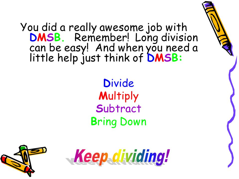 You did a really awesome job with DMSB. Remember