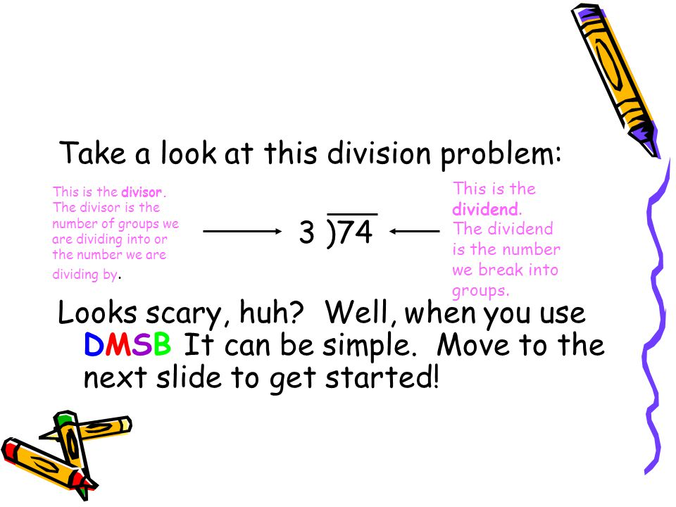 Take a look at this division problem: 3 )74