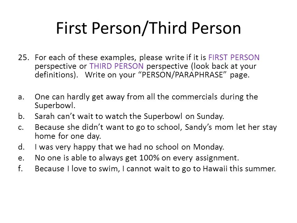 writing in third person examples Use third-person point of view when is third-person point of view used third person is used when a degree of examples of sentences written from the third.