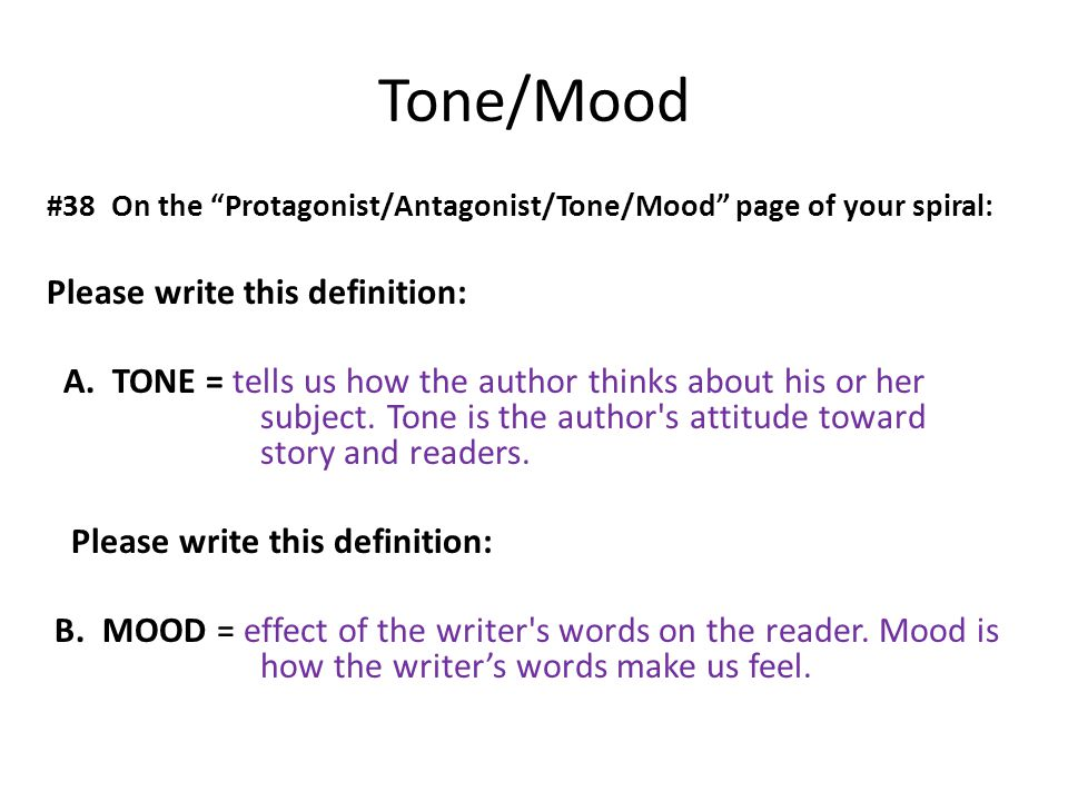 Tone/Mood Please write this definition: