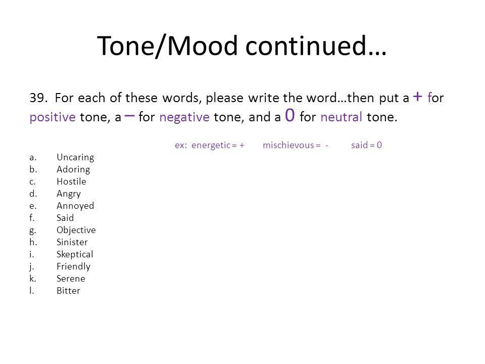 Tone/Mood continued…