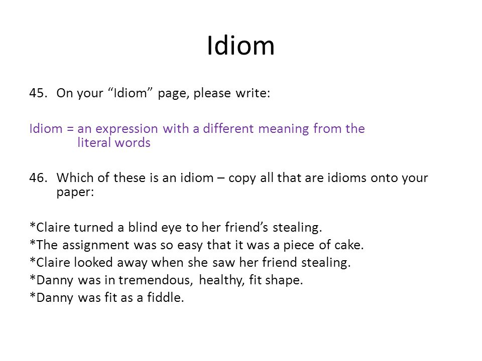 Idiom On your Idiom page, please write: