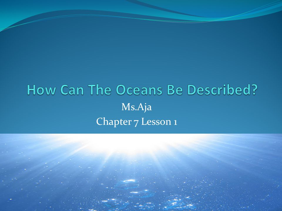 How Can The Oceans Be Described