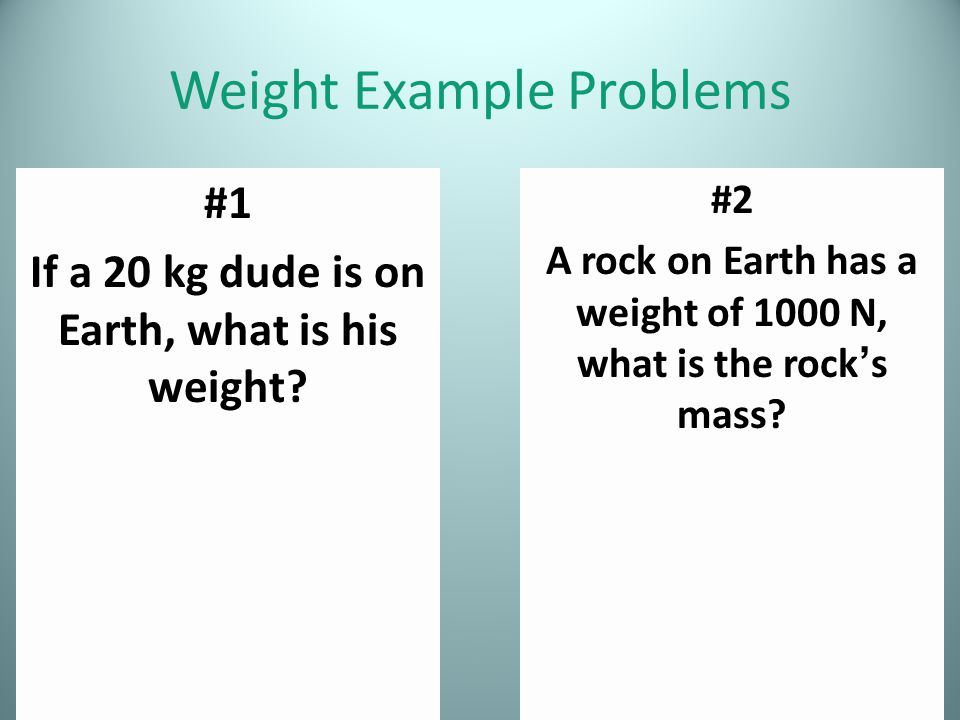 Weight Example Problems