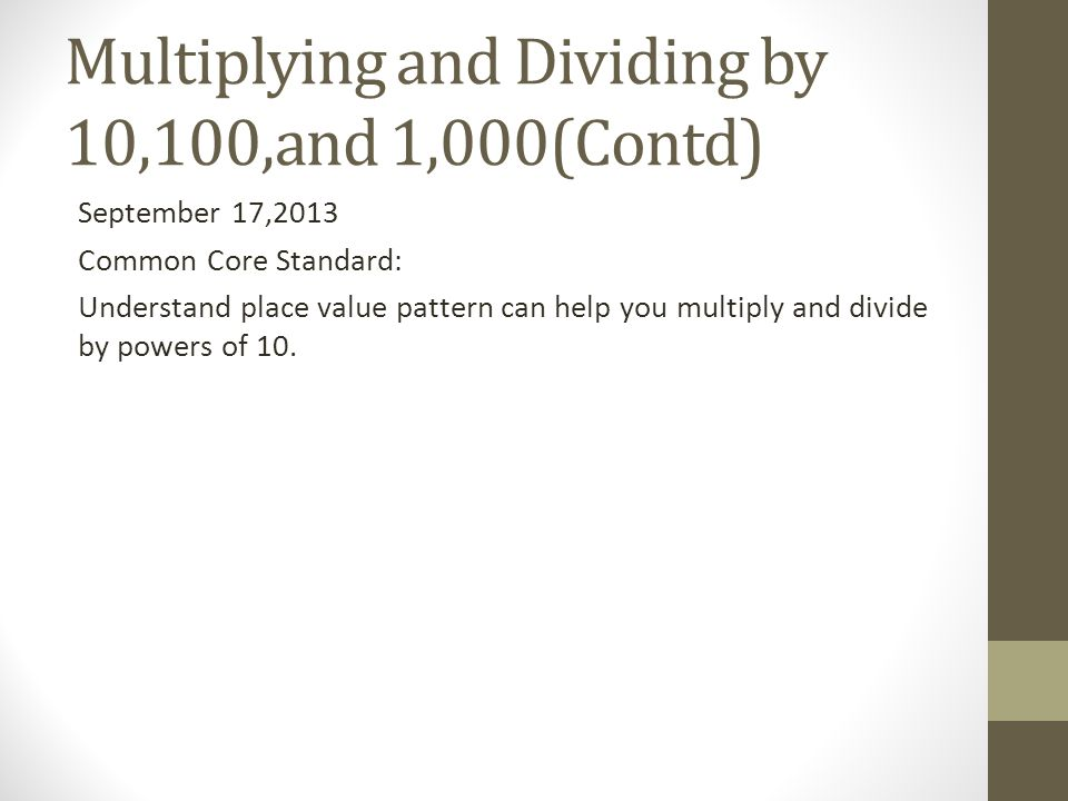 Multiplying and Dividing by 10,100,and 1,000(Contd)