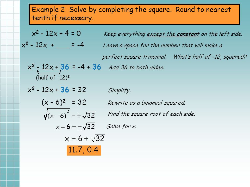x2 - 12x + 4 = 0 Keep everything except the constant on the left side.