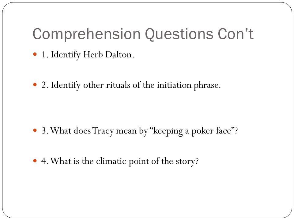 Comprehension Questions Con't