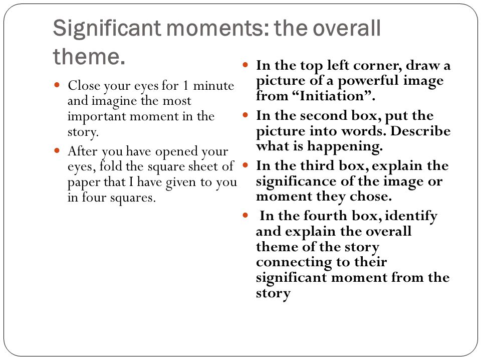 Significant moments: the overall theme.