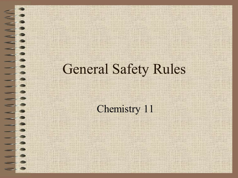 General Safety Rules Chemistry 11