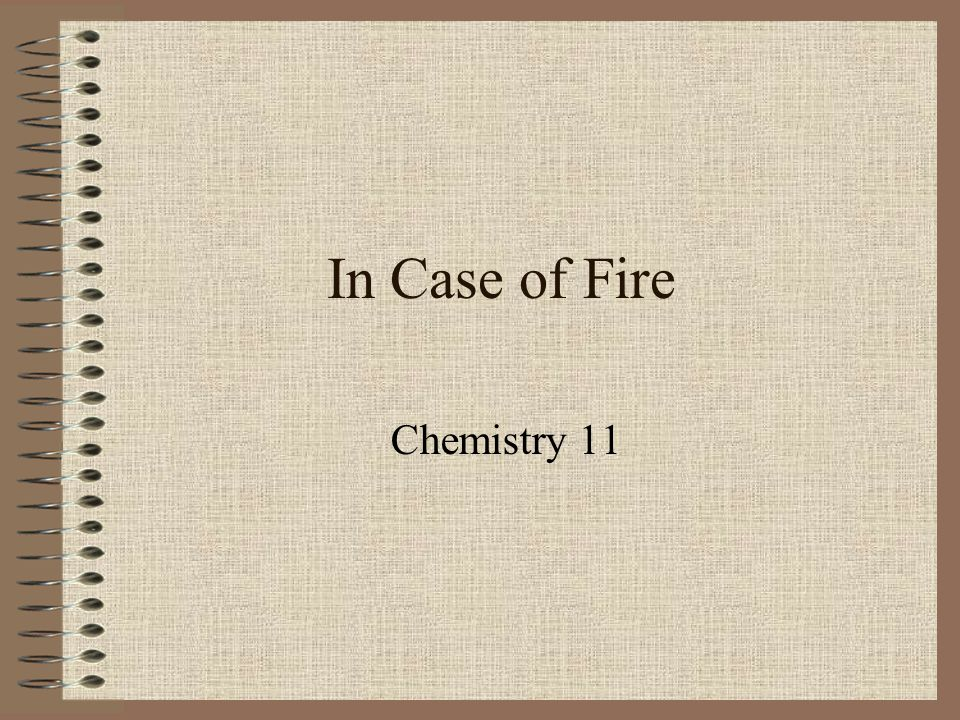 In Case of Fire Chemistry 11