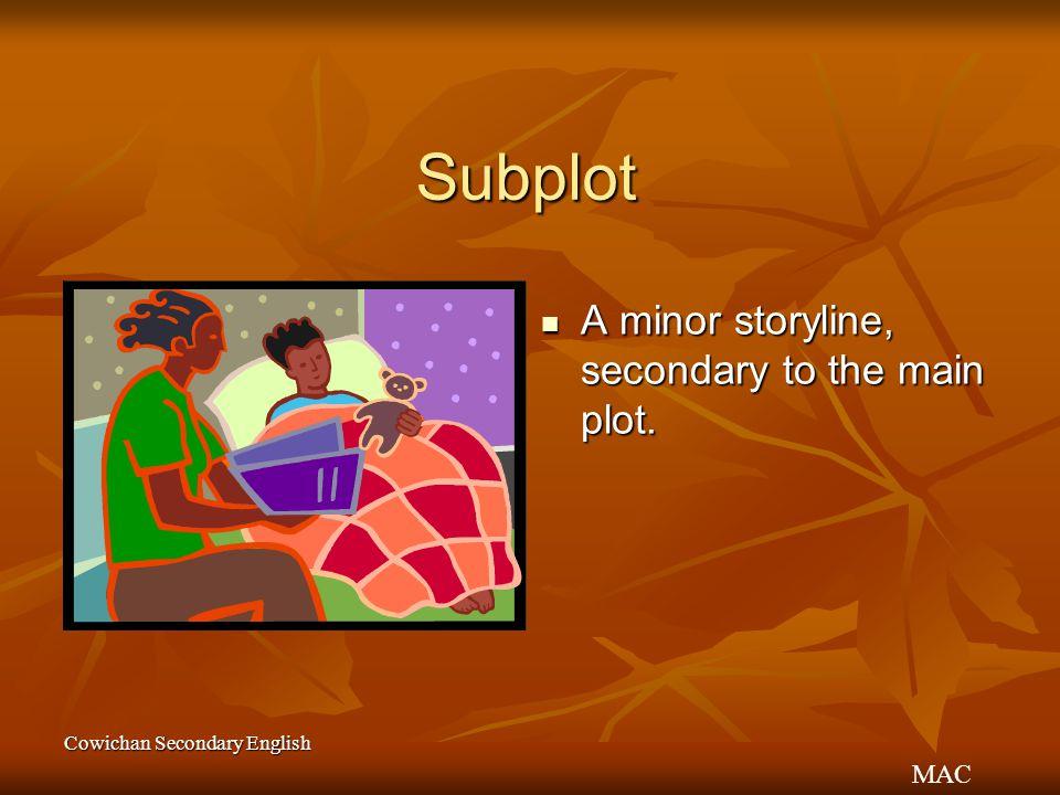 Subplot A minor storyline, secondary to the main plot.