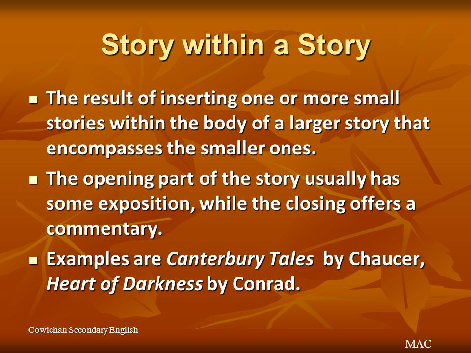 Story within a Story The result of inserting one or more small stories within the body of a larger story that encompasses the smaller ones.