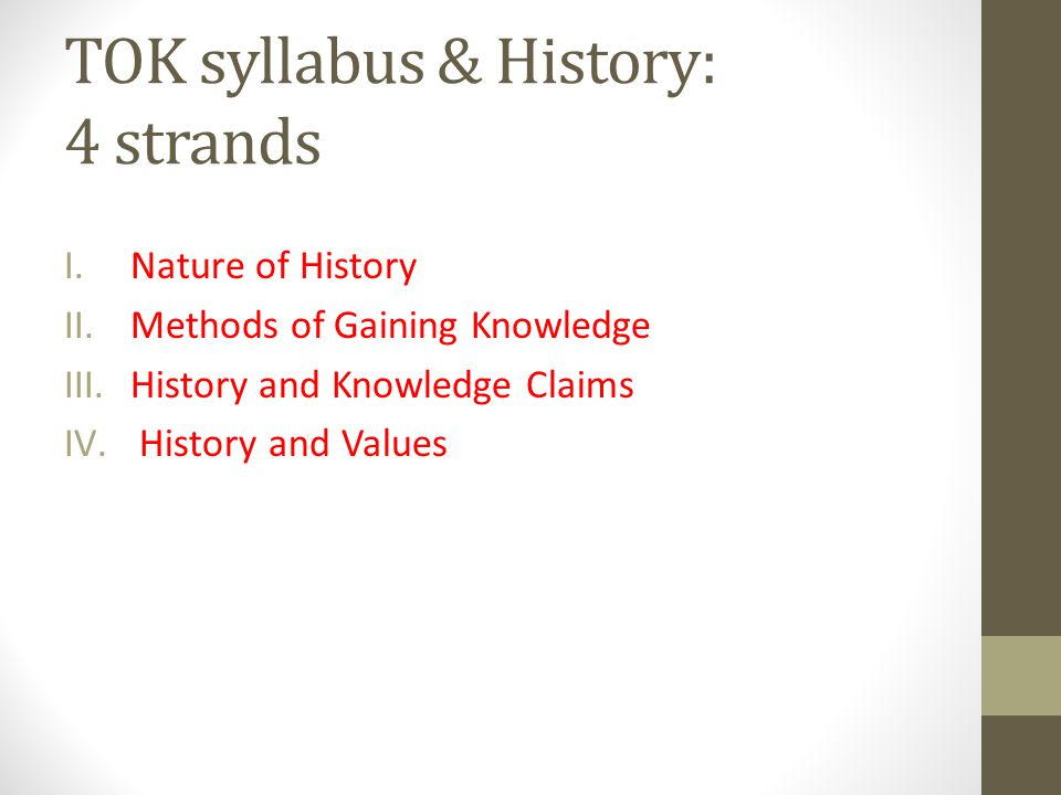 TOK syllabus & History: 4 strands