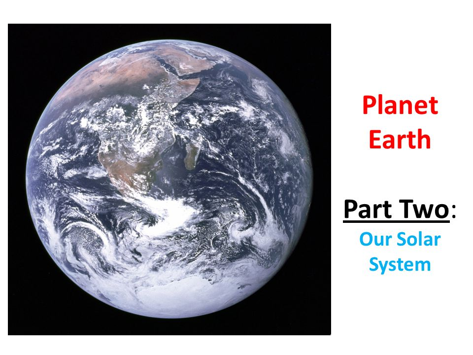 Planet Earth Part Two: Our Solar System