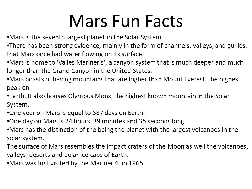 Mars Fun Facts Mars is the seventh largest planet in the Solar System.