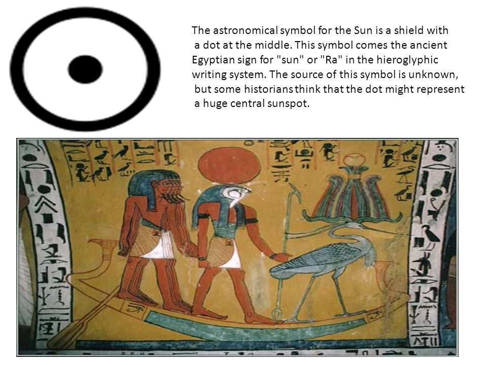 The astronomical symbol for the Sun is a shield with