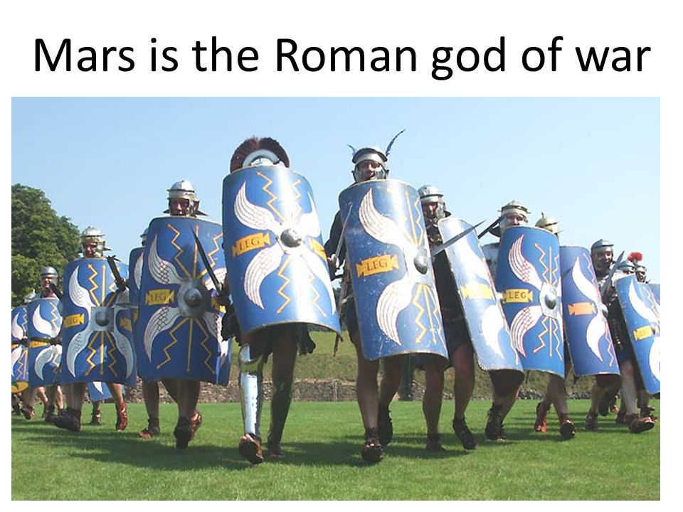 Mars is the Roman god of war