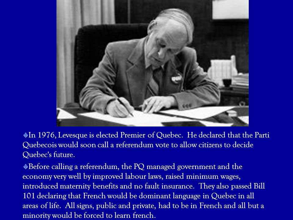 In 1976, Levesque is elected Premier of Quebec