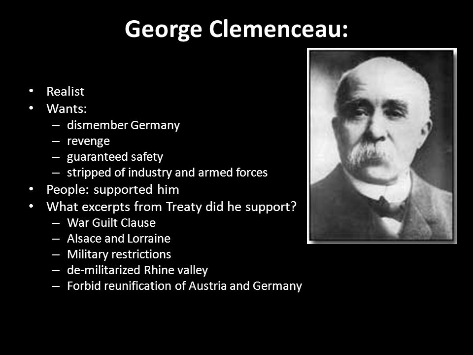 George Clemenceau: Realist Wants: People: supported him