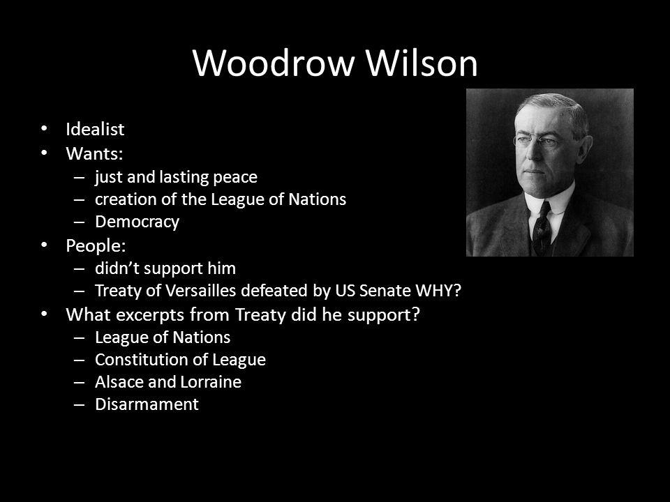 Woodrow Wilson Idealist Wants: People: