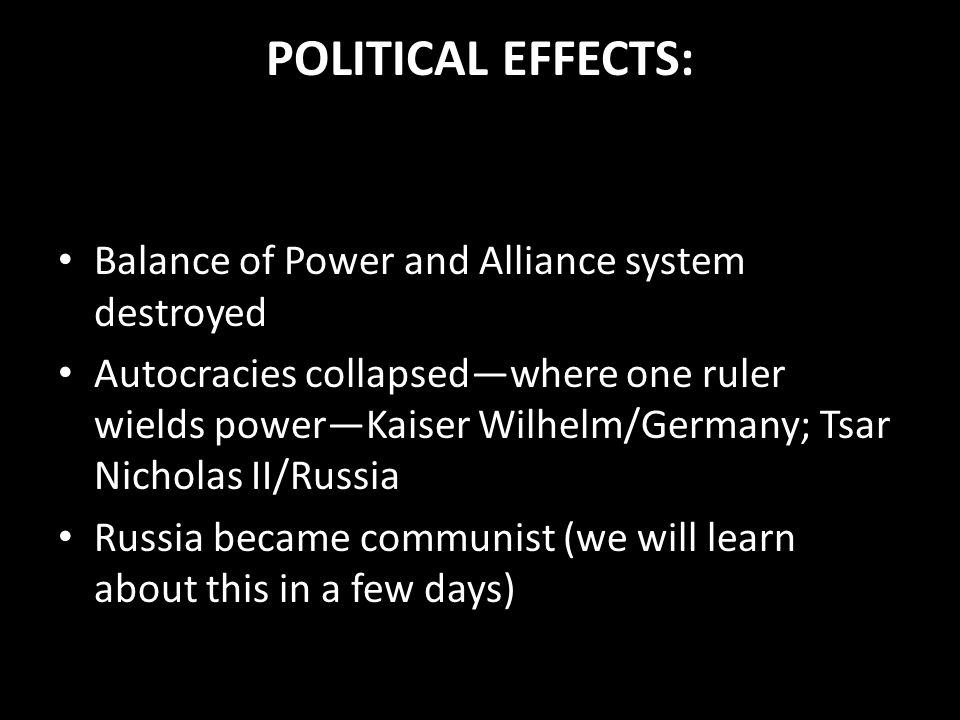 POLITICAL EFFECTS: Balance of Power and Alliance system destroyed