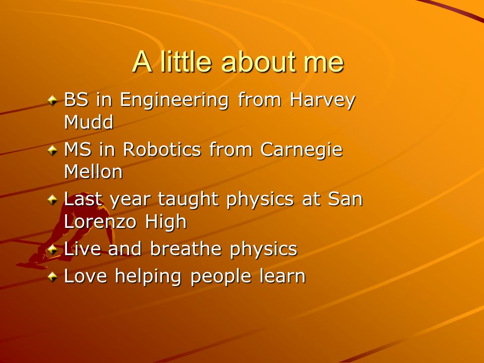 A little about me BS in Engineering from Harvey Mudd