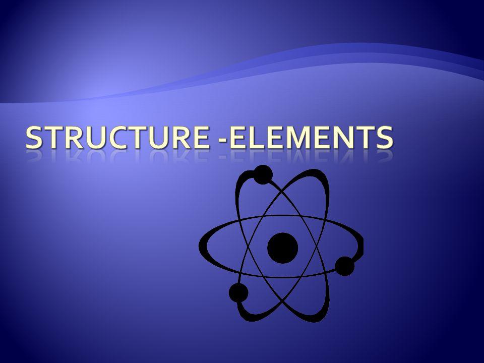 Structure -Elements