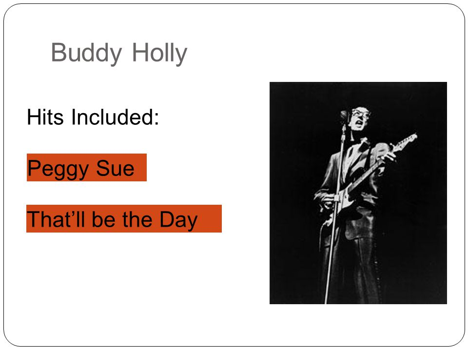 Buddy Holly Hits Included: Peggy Sue P____ S__ That'll be the Day