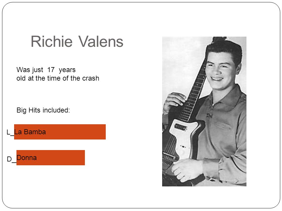 Richie Valens Was just 17 years old at the time of the crash