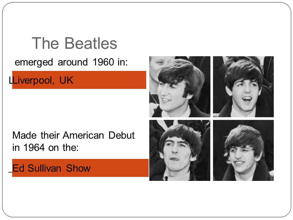 The Beatles emerged around 1960 in: L_______, UK Liverpool, UK