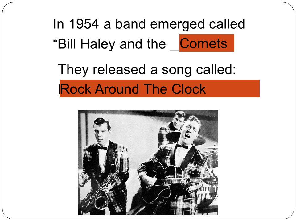 In 1954 a band emerged called